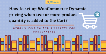 Set up WooCommerce Dynamic pricing when two or more product quantity is added to the Cart