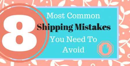 Most Common Shipping Mistakes you need to Avoid